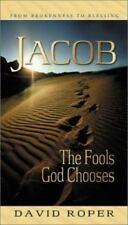 Jacob : The Fools God Chooses by David Roper (2002, Paperback)