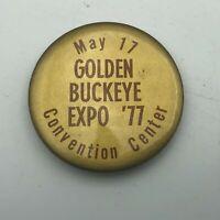 1977 Golden Buckeye Expo Ohio Convention Center Badge Pin Pinback Button Vtg  E7