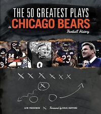 The 50 Greatest Plays in Chicago Bears Football History (50 Greatest Plays the