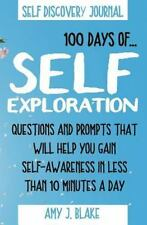 Self Discovery Journal : 100 Days of Self Exploration: Questions and Prompts...