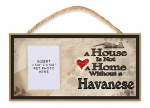 A House is Not a Home Without a Havanese Dog Sign w/ Photo Insert by DGS