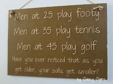 Men Smaller Balls Sign - Golf Tennis Football Bar Pub Shed Rustic Shabby Chic