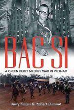 Very Good, BAC SI: A Green Beret Medic's War in Vietnam, Robert Dumont, Jerry Kr