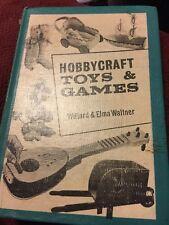 Hobbycraft Toys & Games By Willard & Elma Waltner 1965