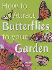 How to Attract Butterflies to Your Garden by Maureen Tampion, John Tampion...