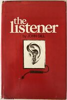 The Listener - John Gill - PRISTINE Hardcover First Edition, First Printing 1972