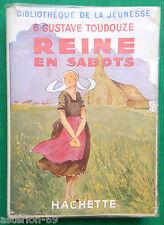 REINE EN SABOTS G G TOUDOUZE 1950 BIBL JEUNESSE HACHETTE