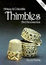 Antiques & Collectible Thimbles and Accessories by Averil Mathis 1995 Hardcover