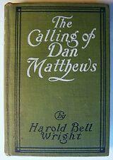 THE CALLING OF DAN MATTHEWS Harold Bell Wright HC ILLUS Arthur I. Keller1909 -T1