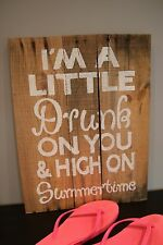 Drunk on You Wooden Sign Rustic Pallet Wood