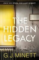 The Hidden Legacy: A Dark and Gripping Psychological Drama,GJ Minett
