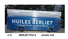 n° 8  BERLIET PLK 8   HUILES BERLIET   Camion au 1/43 NEUF