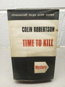 Time to Kill 1961 Ulverscraft Large Print Edition Robertson RARE with sleeve