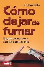 Cómo dejar de fumar: Hágalo de una vez y casi sin darse cuenta (Spanish Edition)