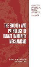 The Biology and Pathology of Innate Immunity Mechanisms 479 (2013, Paperback)