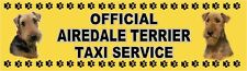 AIREDALE TERRIER OFFICIAL TAXI SERVICE  Dog Car Sticker  By Starprint