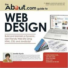 About.com Guide to Web Design: Build and Maintain a Dynamic, User-Friendly Web S