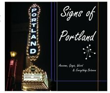Signs of Portland: Awesome, Googie,Weird and Everything Between.Neon,vintage,etc