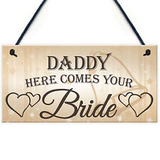 Daddy Here Comes Your Bride Cute Childs Wedding Gift Page Boy Flower Girl Plaque
