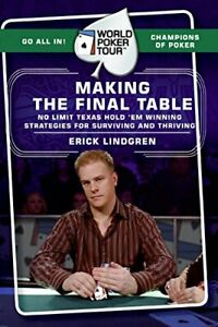 World Poker Tour(TM): Making the Final Table Erick Lindgren Anglais 208 pages