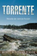 Torrente: Novela de Ciencia Ficcion (Paperback or Softback)