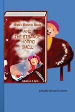 Brian Brown Bear and the Strange Horrid Smell by Edinaldo do Espírito Santo...