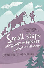 Talbot-Ponsonby, Spud, Small Steps With Paws and Hooves: A Highland Journey, Ver