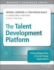 The Talent Development Platform: Putting People First in Social Change Organizat
