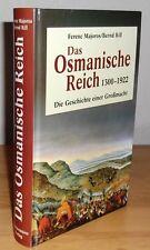 Majoros / Rill Das Osmanische Reich 1300 - 1922 Die Geschichte einer Großmacht