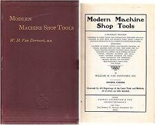 WH Van Dervoort ~ MODERN MACHINE SHOP TOOLS A Treatise ~ Engineering 4th Ed 1904