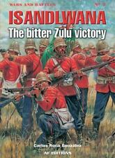 Isandlwana : The Bitter Victory by Carlos Roca Gonzales