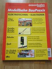 Modellbahn Bau Praxis Elektrotechnik-Elektronik