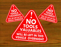 3 Stickers Signs No Tools Valuables Left In This Vehicle Overnight Car Van Red +