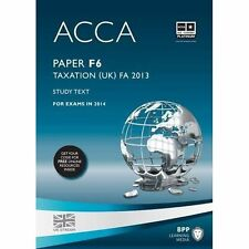 ACCA F6 Taxation (UK) FA 2013, BPP Study Text- For Exam in 2014 (9781472753021)