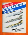 Fighting Colors MiG-21 Fishbed In Color Squadron Signal Publication 6562Price Guides & Publications - 171192