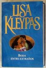 BODA ENTRE EXTRAÑOS - LISA KLEYPAS - EDICIONES B 2007 - VER DESCRIPCIÓN