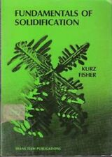 Fundamentals of Solidification by Kurz, W ; Fisher, D J