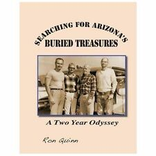 Searching for Arizona's Buried Treasures   A Two Year Odyssey     NEW