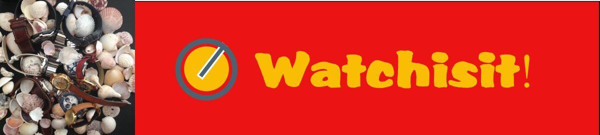 WATCH-IS-IT