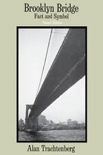 Brooklyn Bridge : Fact and Symbol by Trachtenberg, Alan-ExLibrary