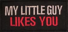 MY LITTLE GUY LIKES YOU MOTORCYCLE BIKER MC CLUB MILITARY ROCK VEST PATCH C-4