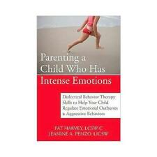 Parenting a Child Who Has Intense Emotions by Pat Harvey, Jeanine A Penzo