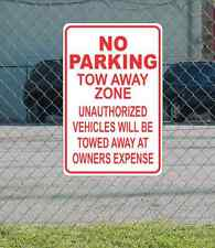 "No Parking Tow Away Zone Unauthorized Vehicles Will Be Towed METAL 12""x18"" SIGN"