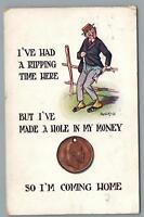 VINTAGE I'VE HAD A RIPPING GOOD TIME HERE BUT RUN OUT OF MONEY ENGLISH POSTCARD