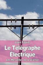 Le Télégraphe Électrique by Louis Figuier (2015, Paperback)
