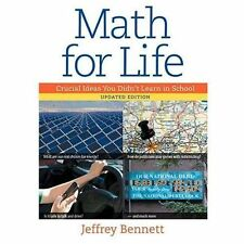 Math for Life : Crucial Ideas You Didn't Learn in School by Jeffrey Bennett (20…