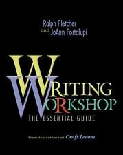 Writing Workshop : The Essential Guide from the Authors of Craft Lessons by.