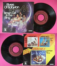 LP 45 7'' BONEY M Rivers of babylon Brown girl in the ring 1978 no cd mc dvd