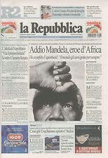 la REPUBBLICA 6-12-2013 ADDIO MANDELA EROE D'AFRICA morto