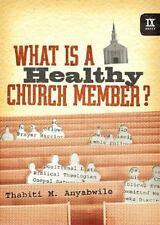 What Is a Healthy Church Member? (IX Marks) Anyabwile, Thabiti M.  Good